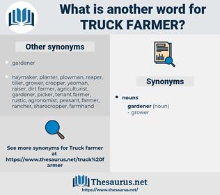 truck farmer, synonym truck farmer, another word for truck farmer, words like truck farmer, thesaurus truck farmer