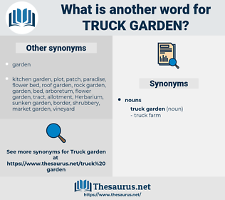 truck garden, synonym truck garden, another word for truck garden, words like truck garden, thesaurus truck garden