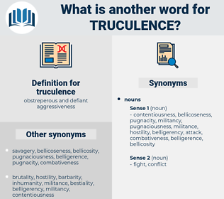 truculence, synonym truculence, another word for truculence, words like truculence, thesaurus truculence