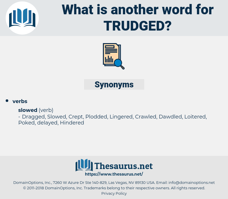 Trudged, synonym Trudged, another word for Trudged, words like Trudged, thesaurus Trudged