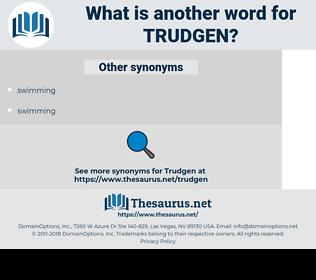 trudgen, synonym trudgen, another word for trudgen, words like trudgen, thesaurus trudgen