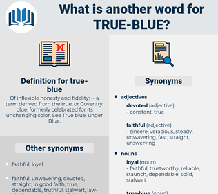 true blue, synonym true blue, another word for true blue, words like true blue, thesaurus true blue
