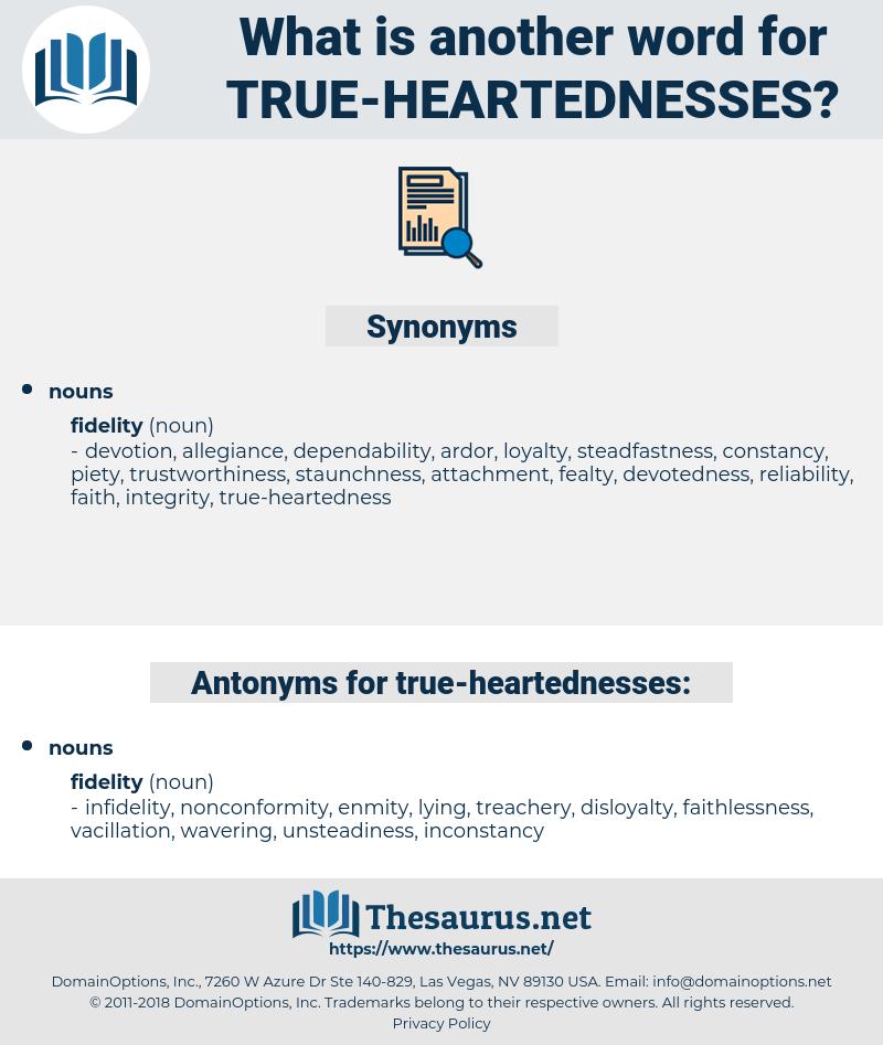 true heartednesses, synonym true heartednesses, another word for true heartednesses, words like true heartednesses, thesaurus true heartednesses