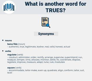 trues, synonym trues, another word for trues, words like trues, thesaurus trues