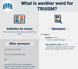 truism, synonym truism, another word for truism, words like truism, thesaurus truism