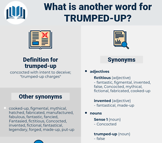 trumped-up, synonym trumped-up, another word for trumped-up, words like trumped-up, thesaurus trumped-up