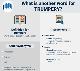 trumpery, synonym trumpery, another word for trumpery, words like trumpery, thesaurus trumpery