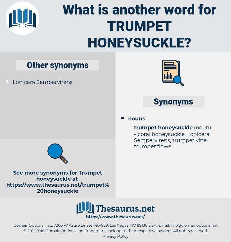 trumpet honeysuckle, synonym trumpet honeysuckle, another word for trumpet honeysuckle, words like trumpet honeysuckle, thesaurus trumpet honeysuckle