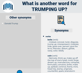 trumping up, synonym trumping up, another word for trumping up, words like trumping up, thesaurus trumping up
