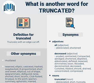 truncated, synonym truncated, another word for truncated, words like truncated, thesaurus truncated