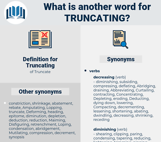 Truncating, synonym Truncating, another word for Truncating, words like Truncating, thesaurus Truncating