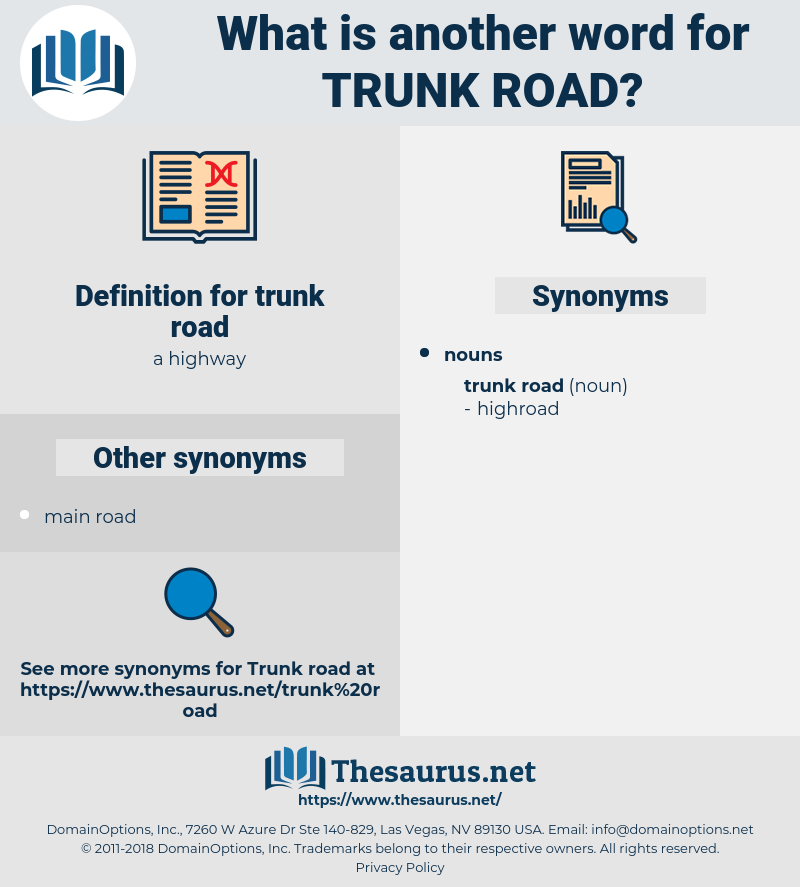 trunk road, synonym trunk road, another word for trunk road, words like trunk road, thesaurus trunk road