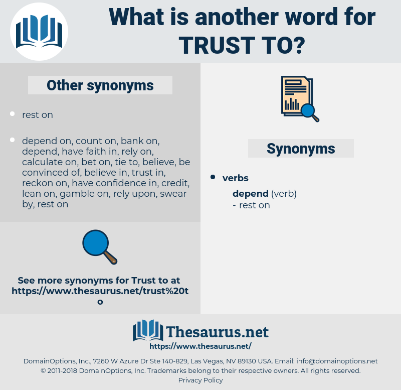 trust to, synonym trust to, another word for trust to, words like trust to, thesaurus trust to