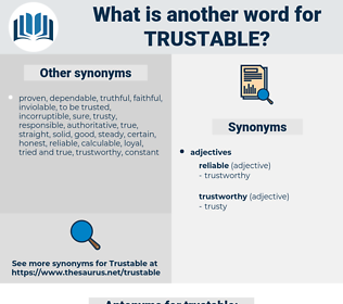 trustable, synonym trustable, another word for trustable, words like trustable, thesaurus trustable