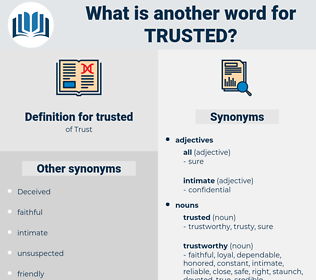 trusted, synonym trusted, another word for trusted, words like trusted, thesaurus trusted