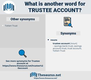 trustee account, synonym trustee account, another word for trustee account, words like trustee account, thesaurus trustee account