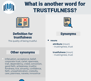 trustfulness, synonym trustfulness, another word for trustfulness, words like trustfulness, thesaurus trustfulness