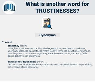 trustinesses, synonym trustinesses, another word for trustinesses, words like trustinesses, thesaurus trustinesses