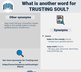 trusting soul, synonym trusting soul, another word for trusting soul, words like trusting soul, thesaurus trusting soul