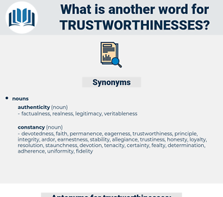 trustworthinesses, synonym trustworthinesses, another word for trustworthinesses, words like trustworthinesses, thesaurus trustworthinesses