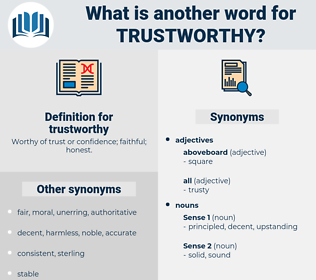 trustworthy, synonym trustworthy, another word for trustworthy, words like trustworthy, thesaurus trustworthy