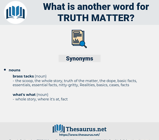 truth matter, synonym truth matter, another word for truth matter, words like truth matter, thesaurus truth matter