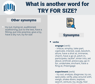 try for size, synonym try for size, another word for try for size, words like try for size, thesaurus try for size