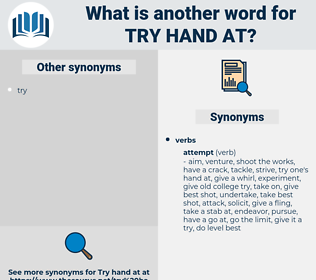try hand at, synonym try hand at, another word for try hand at, words like try hand at, thesaurus try hand at