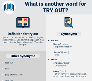 try out, synonym try out, another word for try out, words like try out, thesaurus try out