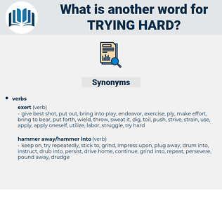 trying hard, synonym trying hard, another word for trying hard, words like trying hard, thesaurus trying hard