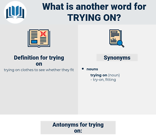 trying on, synonym trying on, another word for trying on, words like trying on, thesaurus trying on