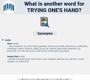 trying one's hand, synonym trying one's hand, another word for trying one's hand, words like trying one's hand, thesaurus trying one's hand