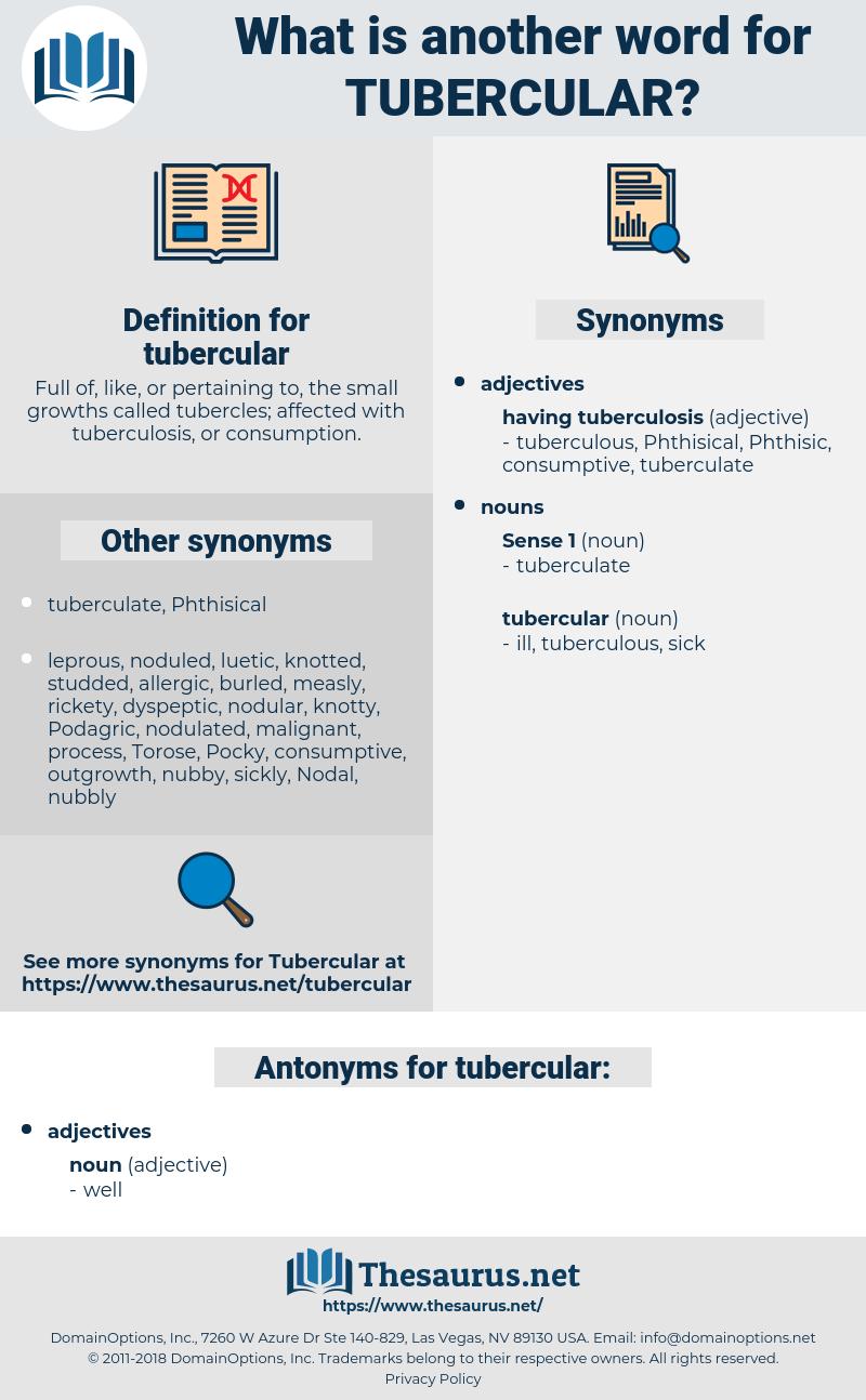 tubercular, synonym tubercular, another word for tubercular, words like tubercular, thesaurus tubercular