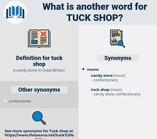 tuck shop, synonym tuck shop, another word for tuck shop, words like tuck shop, thesaurus tuck shop