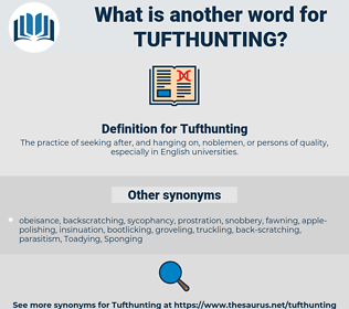 Tufthunting, synonym Tufthunting, another word for Tufthunting, words like Tufthunting, thesaurus Tufthunting