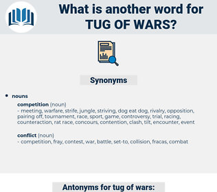 tug-of-wars, synonym tug-of-wars, another word for tug-of-wars, words like tug-of-wars, thesaurus tug-of-wars