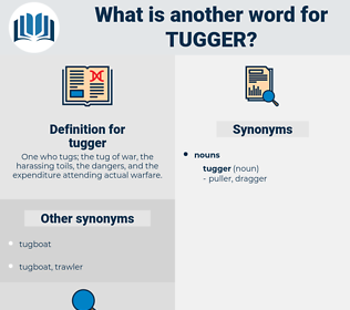 tugger, synonym tugger, another word for tugger, words like tugger, thesaurus tugger