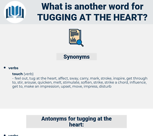 tugging at the heart, synonym tugging at the heart, another word for tugging at the heart, words like tugging at the heart, thesaurus tugging at the heart