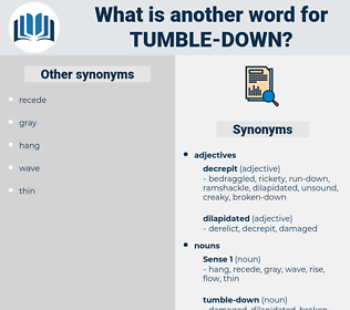 tumble-down, synonym tumble-down, another word for tumble-down, words like tumble-down, thesaurus tumble-down