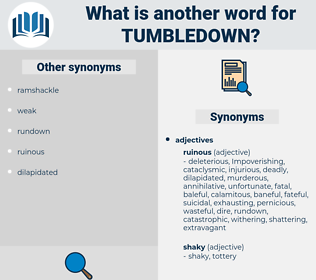 tumbledown, synonym tumbledown, another word for tumbledown, words like tumbledown, thesaurus tumbledown