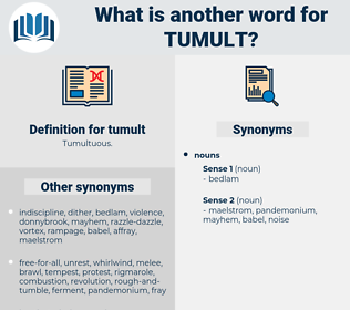 tumult, synonym tumult, another word for tumult, words like tumult, thesaurus tumult