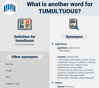 tumultuous, synonym tumultuous, another word for tumultuous, words like tumultuous, thesaurus tumultuous