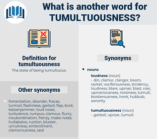 tumultuousness, synonym tumultuousness, another word for tumultuousness, words like tumultuousness, thesaurus tumultuousness