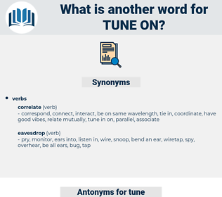 tune on, synonym tune on, another word for tune on, words like tune on, thesaurus tune on
