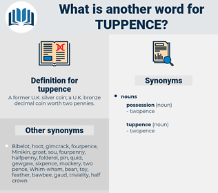 tuppence, synonym tuppence, another word for tuppence, words like tuppence, thesaurus tuppence