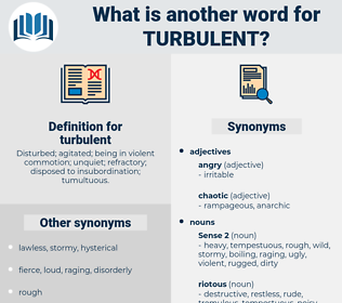 turbulent, synonym turbulent, another word for turbulent, words like turbulent, thesaurus turbulent