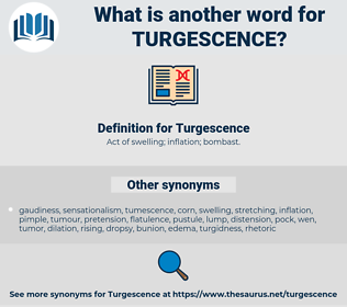 Turgescence, synonym Turgescence, another word for Turgescence, words like Turgescence, thesaurus Turgescence