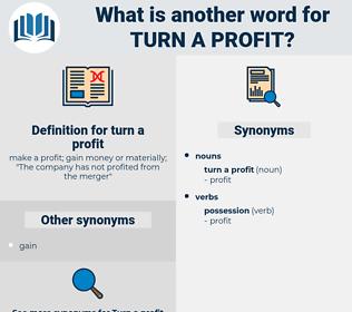 turn a profit, synonym turn a profit, another word for turn a profit, words like turn a profit, thesaurus turn a profit