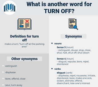 turn off, synonym turn off, another word for turn off, words like turn off, thesaurus turn off