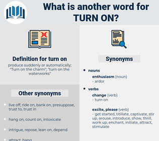 turn on, synonym turn on, another word for turn on, words like turn on, thesaurus turn on